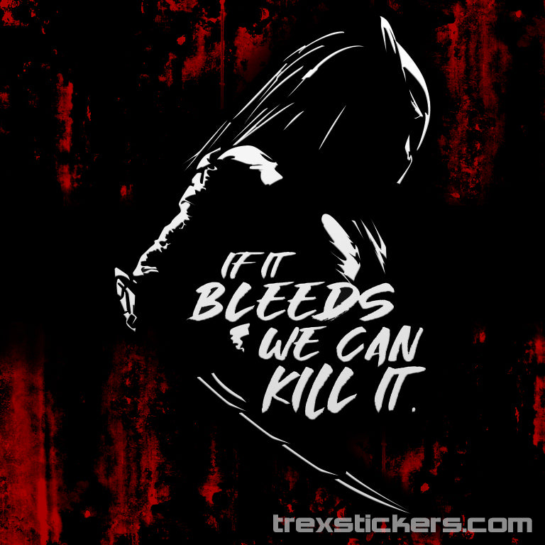 Predator If It Bleeds We Can Kill It Vinyl Sticker