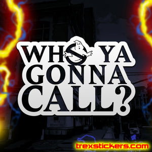 Who Ya Gonna Call Ghostbusters Vinyl Sticker