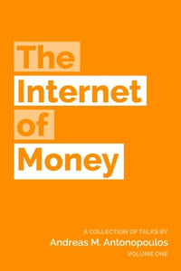 The Internet of Money Volume One