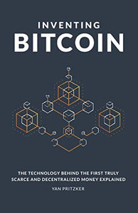 Inventing Bitcoin by Yan Pritzker