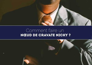 Comment faire un nœud de cravate Nicky ?