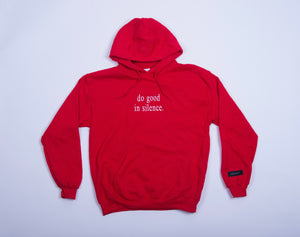do good in silence.® red hoodie