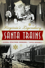 Load image into Gallery viewer, Virginia's Legendary Santa Trains by Donna Strother Deekens & Doug Riddell