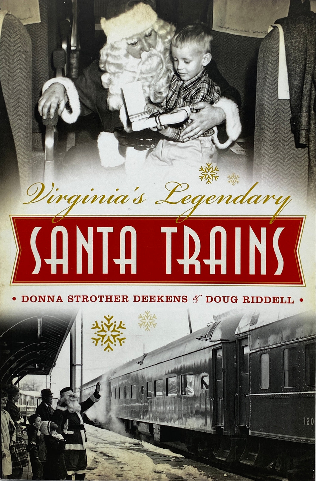 Virginia's Legendary Santa Trains by Donna Strother Deekens & Doug Riddell