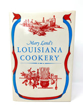 Load image into Gallery viewer, Louisiana Cookery by Mary Land Hardcover w/ Dust Jacket