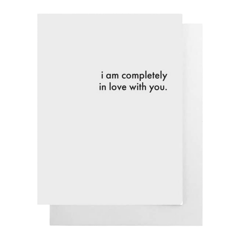 """I Am Completely In Love With You"" Card"