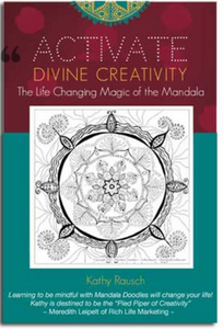 Activate Divine Creativity: The Life-Changing Magic of the Mandala