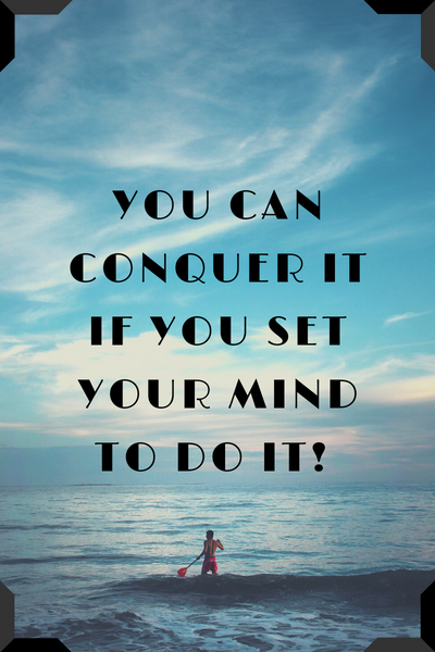 You Can Conquer It