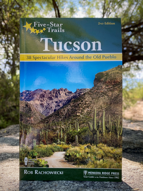 Five Star Trails Tucson: Guide to the Area's Most Beautiful Hikes