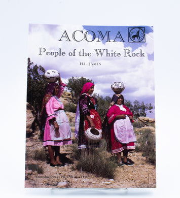 Acoma The People of the White Rock