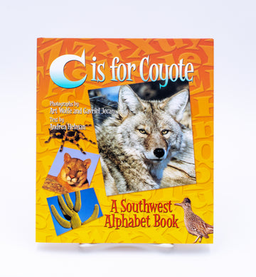 C is for Coyote: A Southwest Alphabet Book