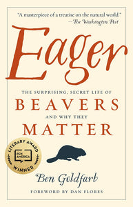 Eager The Surprising, Secret Life Of Beavers And Why They Matter