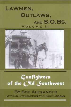 Lawmen, Outlaws and S.O.B.s Volume 2
