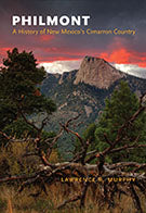 Philmont a History of New Mexico's Cimarron Country