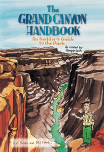 The Grand Canyon Handbook: An Insider's Guide to the Park