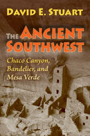 Ancient Southwest: Chaco Canyon, Bandelier, and Mesa Verde