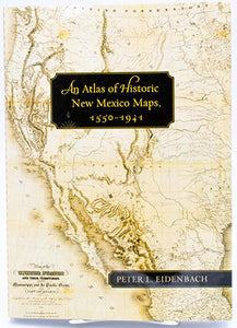 Atlas of Historic New Mexico Maps, 1550-1941