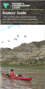 Boater's Guide: Upper Missouri River Breaks (MT) - Judith Landing to James Kipp Recreation Area - 2017