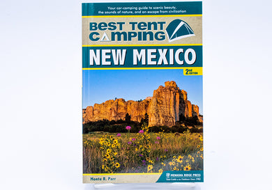 Best Tent Camping: New Mexico: Your Car-Camping Guide to Scenic Beauty, the Sounds of Nature, and an Escape from Civilization, 2nd Edition