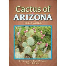 Load image into Gallery viewer, Cactus of Arizona Field Guide