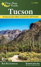 Load image into Gallery viewer, Five Star Trails Tucson: Guide to the Area's Most Beautiful Hikes