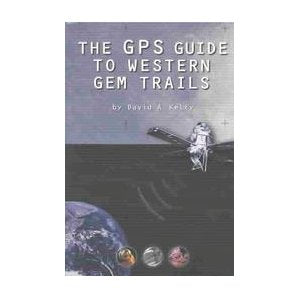The GPS Guide to Western Gem Trails