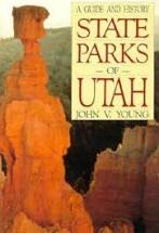 A Guide and History State Parks of Utah