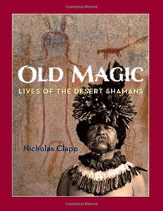 Old Magic Lives of the Desert Shamans