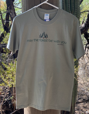 T-shirt: May the Forest Be With You