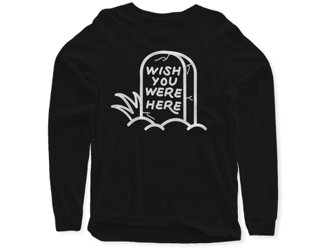 Wish You Were Here Long Sleeve Tee