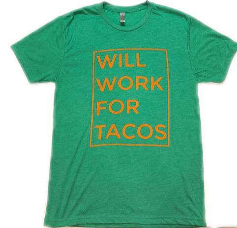 Will Work For Tacos Tee