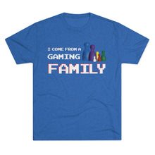 Load image into Gallery viewer, I Come From A Gaming Family - Men's Tri-Blend Crew Tee