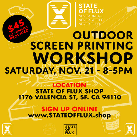 State Of Flux - Shop - Outdoor - Screen-printing - Workshop - How-to - Screen-print - San Francisco - Mission District - 3