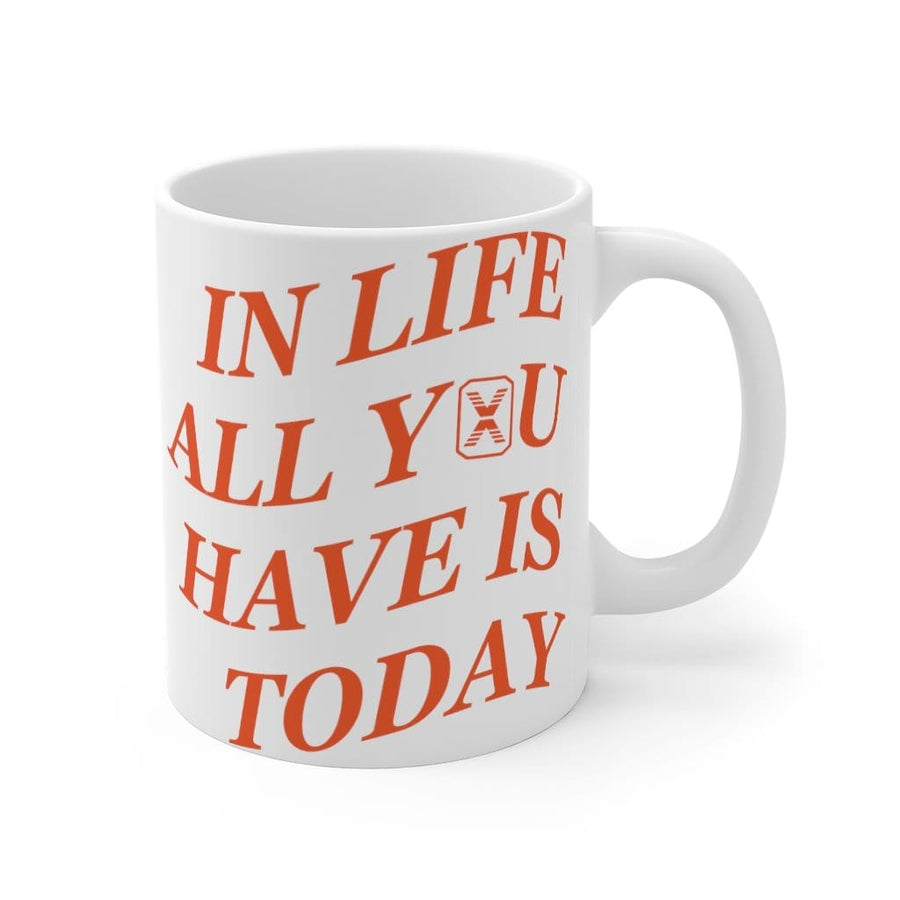 Today Is The Day 11oz Mug in white