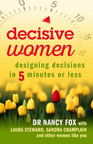 """DECISIVE WOMEN: Designing Decisions in 5 Minutes or Less"""