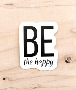 BE the happy sticker