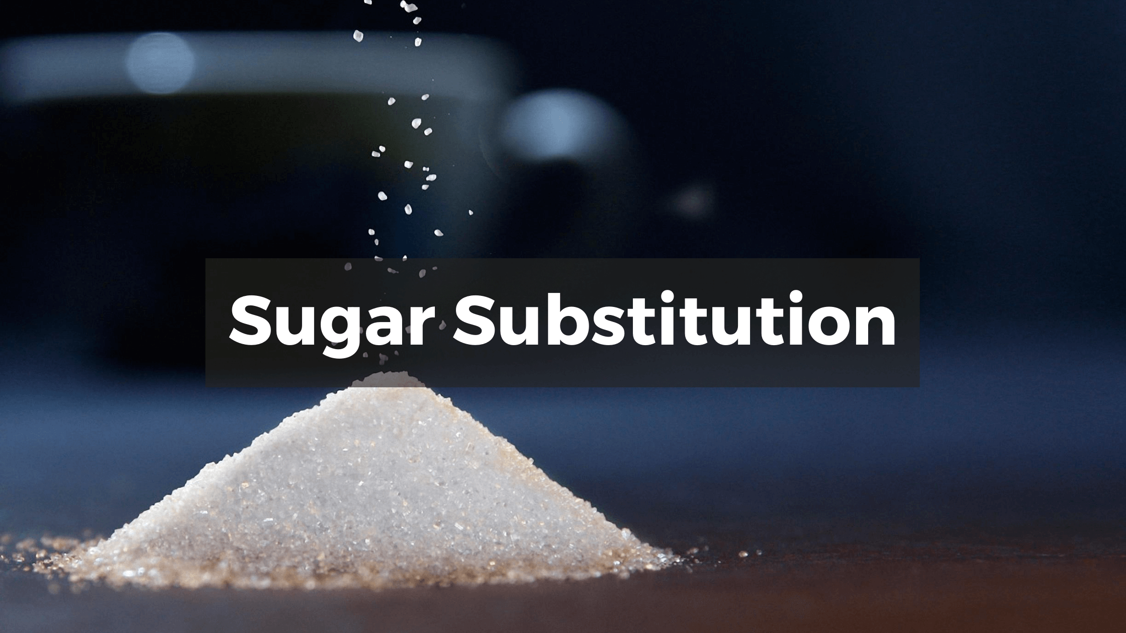 Honey for Sugar Substitution