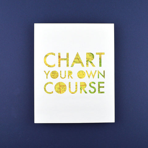 Chart Your Own Course in White with Yellow and Green Map, 8x10