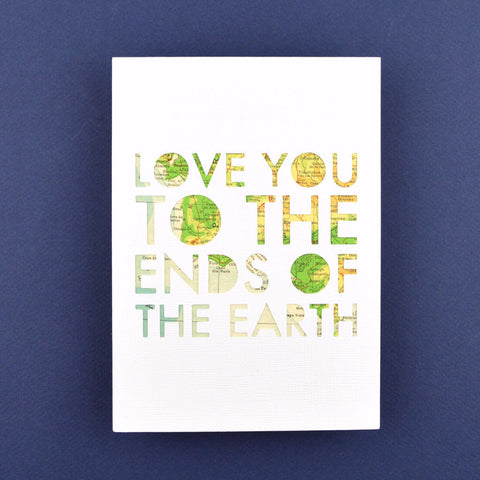 Love You to the Ends of the Earth, 5x7
