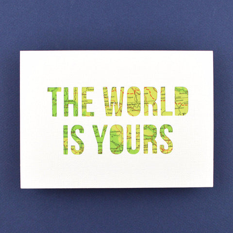 The World is Yours in White with Green Map, 5x7