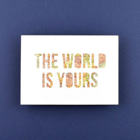 The World is Yours in White with Pastel Map, 5x7