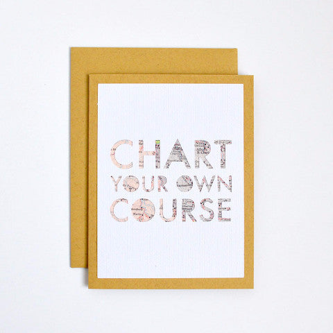 Chart your own course greeting card by Type Shy