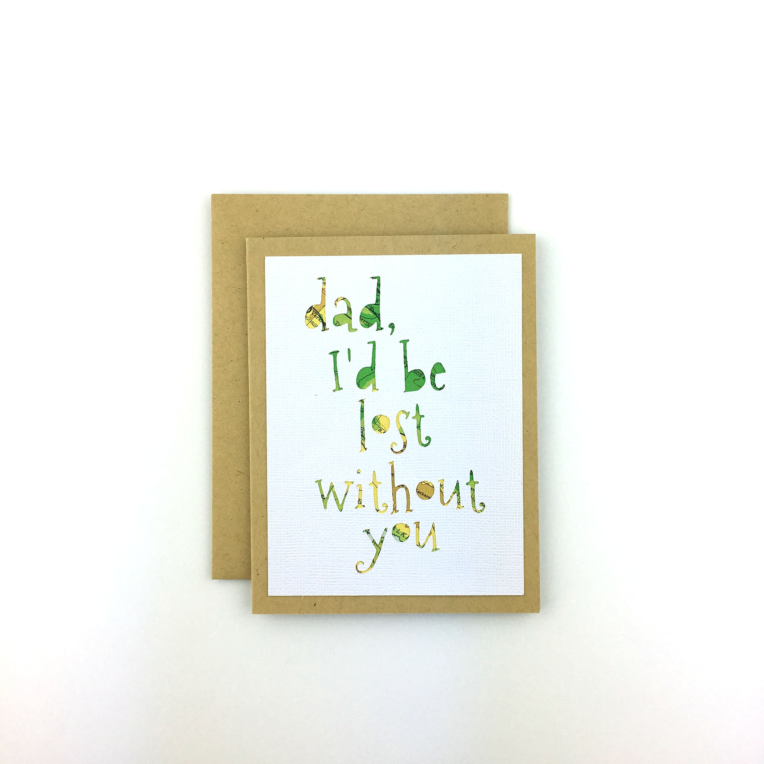 Dad, I'd Be Lost Without You Card