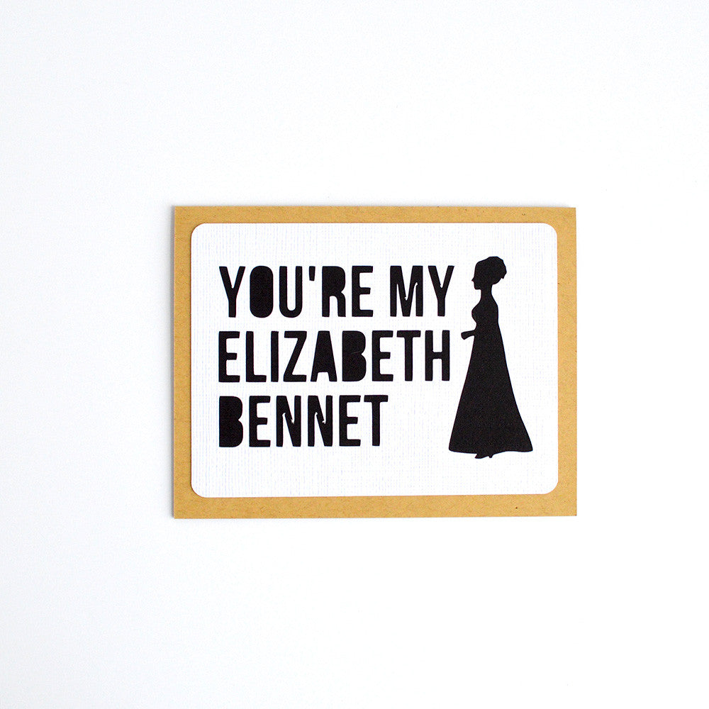 You're My Elizabeth Bennet Card