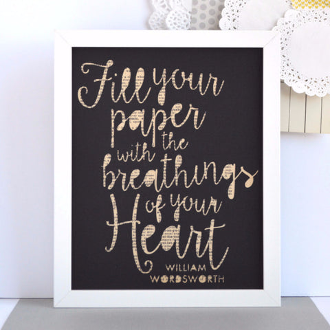 Fill Your Paper With the Breathings of Your Heart Art