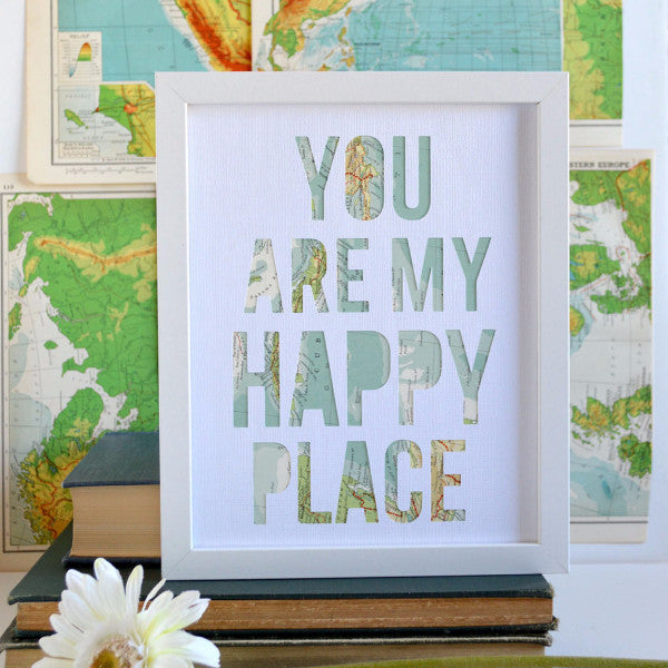 You Are My Happy Place Type Art