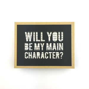 Will You Be My Main Character Book Card