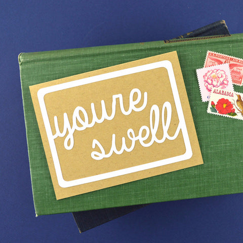 Script You're Swell Card