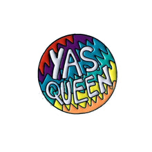 Load image into Gallery viewer, Yas Queen Pin - The Gay Bar Shop