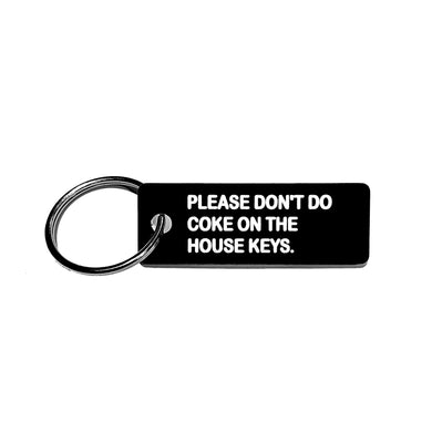 Please Don't Do Coke On The House Keys Keychain - The Gay Bar Shop